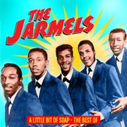 A Little Bit of Soap -the Best of the Jarmels