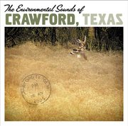 The Environmental Sounds of Crawford, Texas