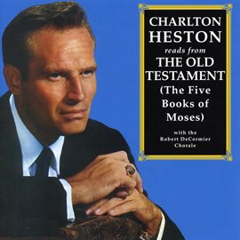 Cover image for Charlton Heston Reads From The Old Testament (The Five Books Of Moses)