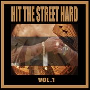 Warrior records presents: hit the street hard, vol. 1 cover image