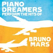 Piano Dreamers Perform the Hits of Bruno Mars