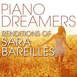 Cover image for Piano Dreamers Renditions Of Sara Bareilles