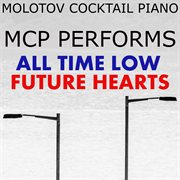 Mcp Performs All Time Low - Future Hearts