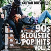 90's acoustic pop hits, vol. 2 cover image