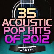 35 Acoustic Pop Hits 2012