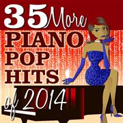 35 More Piano Pop Hits of 2014