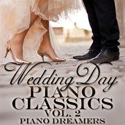 Wedding Day Piano Classics, Vol. 2