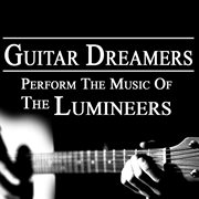 Guitar Dreamers Perform the Music of the Lumineers