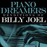 Piano Dreamers Renditions of Billy Joel