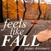 Feels Like Fall