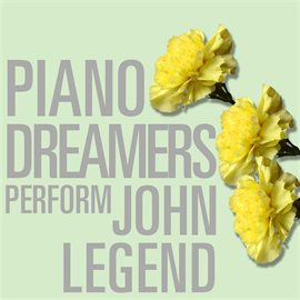 Cover image for Piano Dreamers Perform John Legend