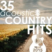 35 acoustic country hits of 2015 cover image
