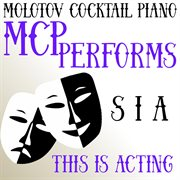 Mcp Performs Sia: This Is Acting