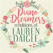 Piano Dreamers Renditions of Lauren Daigle