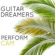 Guitar Dreamers Perform Cam