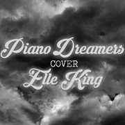 Piano Dreamers Cover Elle King