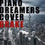 Piano Dreamers Cover Drake