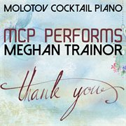 Mcp Performs Meghan Trainor: Thank You