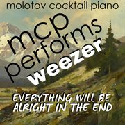 Mcp Performs Weezer: Everything Will Be Alright in the End
