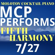 Mcp Performs Fifth Harmony: 7/27