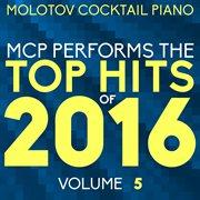 Mcp Top Hits of 2016, Vol. 5