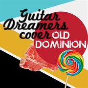 Guitar Dreamers Cover Old Dominion
