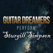 Guitar Dreamers Perform Sturgill Simpson
