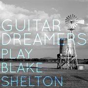 Guitar Dreamers Play Blake Shelton