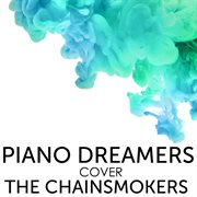 Piano Dreamers Cover the Chainsmokers