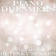 Piano Dreamers Renditions of Britney Spears