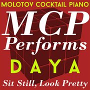 Mcp Performs Daya: Sit Still, Look Pretty