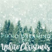 Piano Dreaming of A White Christmas