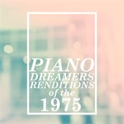 Piano Dreamers Renditions of the 1975