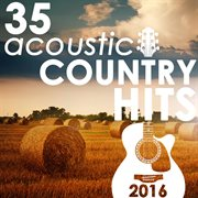 35 Acoustic Country Hits 2016