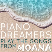 Piano Dreamers Play the Songs From Moana