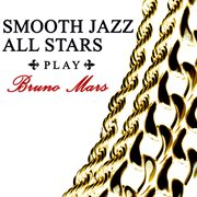Smooth jazz all stars play bruno mars cover image