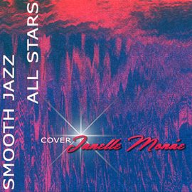 Cover image for Smooth Jazz All Stars Cover Janelle Monae
