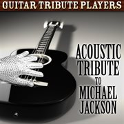 Acoustic Tribute to Michael Jackson