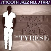 Smooth jazz tribute to tyrese cover image