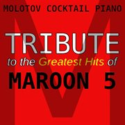 Tribute to the Greatest Hits of Maroon 5