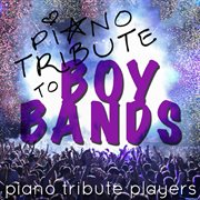 Piano Tribute to Boy Bands