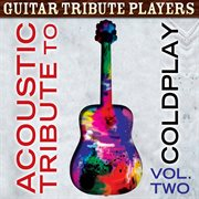 Acoustic Tribute to Coldplay, Vol. 2