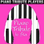 Piano Tribute to Sia