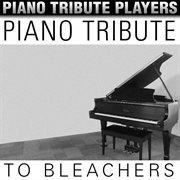Piano Tribute to Bleachers