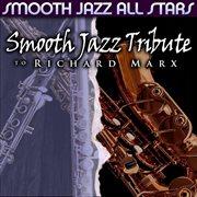 Smooth Jazz Tribute to Richard Marx