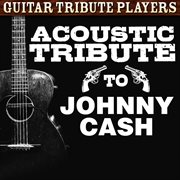 Acoustic Tribute to Johnny Cash