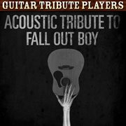Acoustic Tribute to Fall Out Boy