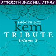 Smooth Jazz Tribute to Kem, Volume 3