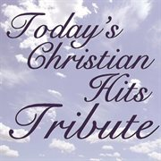 Today's christian hits tribute cover image