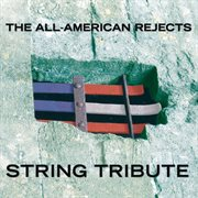 The All-american Rejects String Tribute